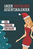 Unser erotischer Adventskalender - XXL - Tabulos - Für Paare: Jeden Tag neue...