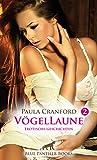 VögelLaune 2   14 Erotische Geschichten voyeuristische Neigungen & verborgene...