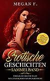 EROTISCHE GESCHICHTEN SAMMELBAND: Das große Erotik Buch - Sexgeschichten ab 18...