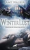 WinterLust | Erotische Geschichten Zur kalten Jahreszeit geht s besonders heiß...