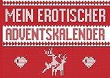 Mein erotischer Adventskalender: Für Männer, Frauen, Paare. Vorausgefüllt...