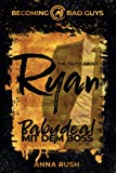 The Truth about Ryan – Babydeal mit dem Boss (Becoming Bad Guys, Band 1)