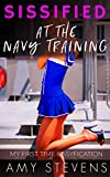 SISSIFIED AT THE NAVY TRAINING: My First Time Sissyfication (English Edition)