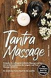 Tantra Massage: Entdecke die aufregend erotische Massage und lass dich in die...